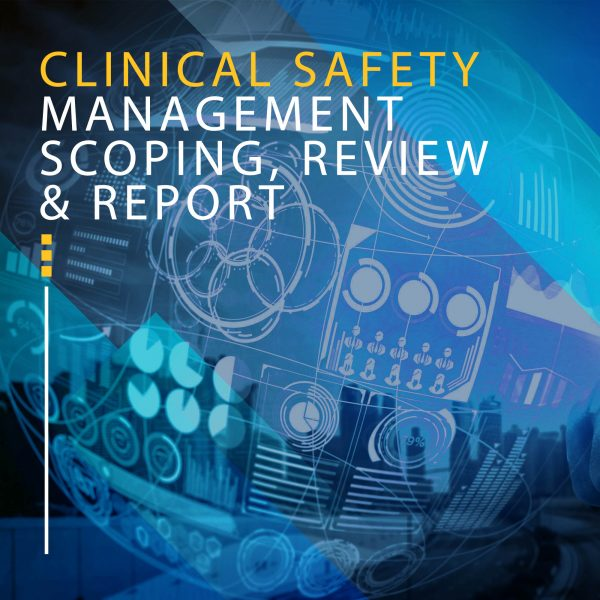 CLINICAL SAFETY MANAGEMENT SCOPING, REVIEW & REPORT