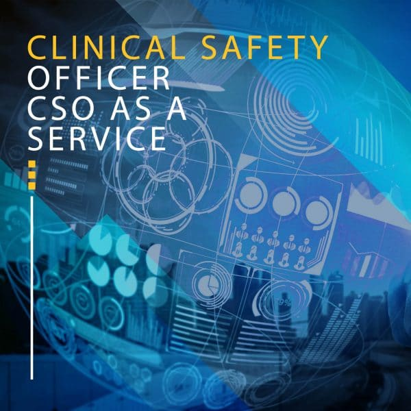 CLINICAL SAFETY OFFICER CSO AS A SERVICE
