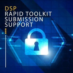 DATA SECURITY PROTECTION DSP Rapid Toolkit Submission Support