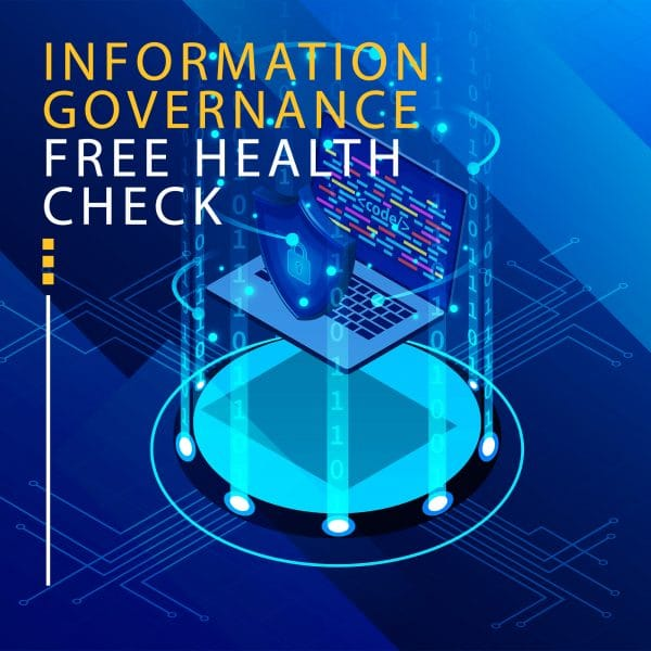 INFORMATION GOVERNANCE FREE HEALTH CHECK
